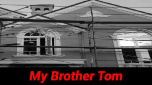 My Brother Tom, a short story by Spud Murphy
