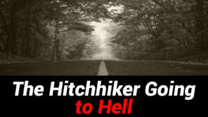 The Hitchhiker Going to Hell